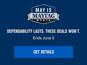 Learn about appliance rebates during May is Maytag Month.