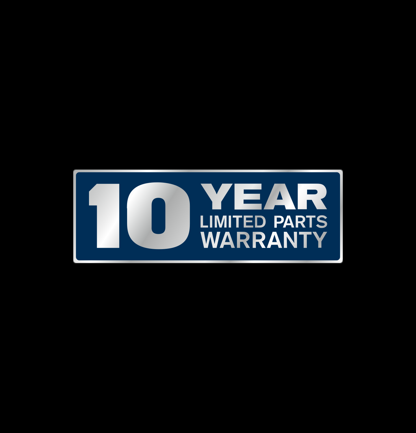 Our dependable appliances come with a reliable 10-year warranty.