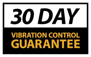 30 Day Vibration Control Guarantee