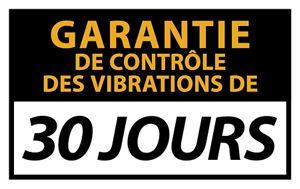 Garantie de contrôle des vibrations de 30 jours